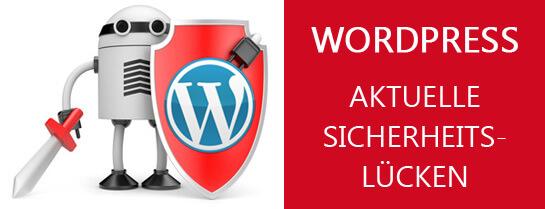Aktuelle WordPress-Sicherheitslücken
