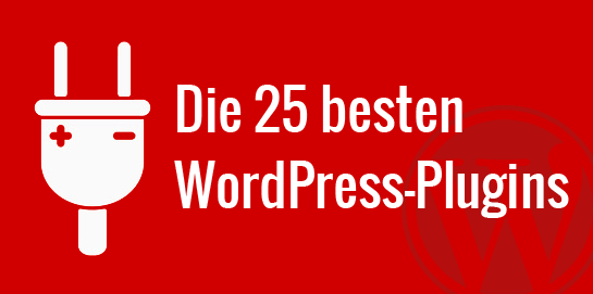 Die 25 besten WordPress Plugins