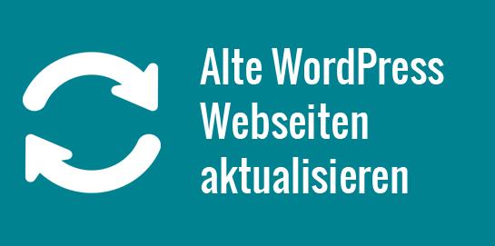 Alte WordPress-Webseiten aktualieren - geht das so einfach?